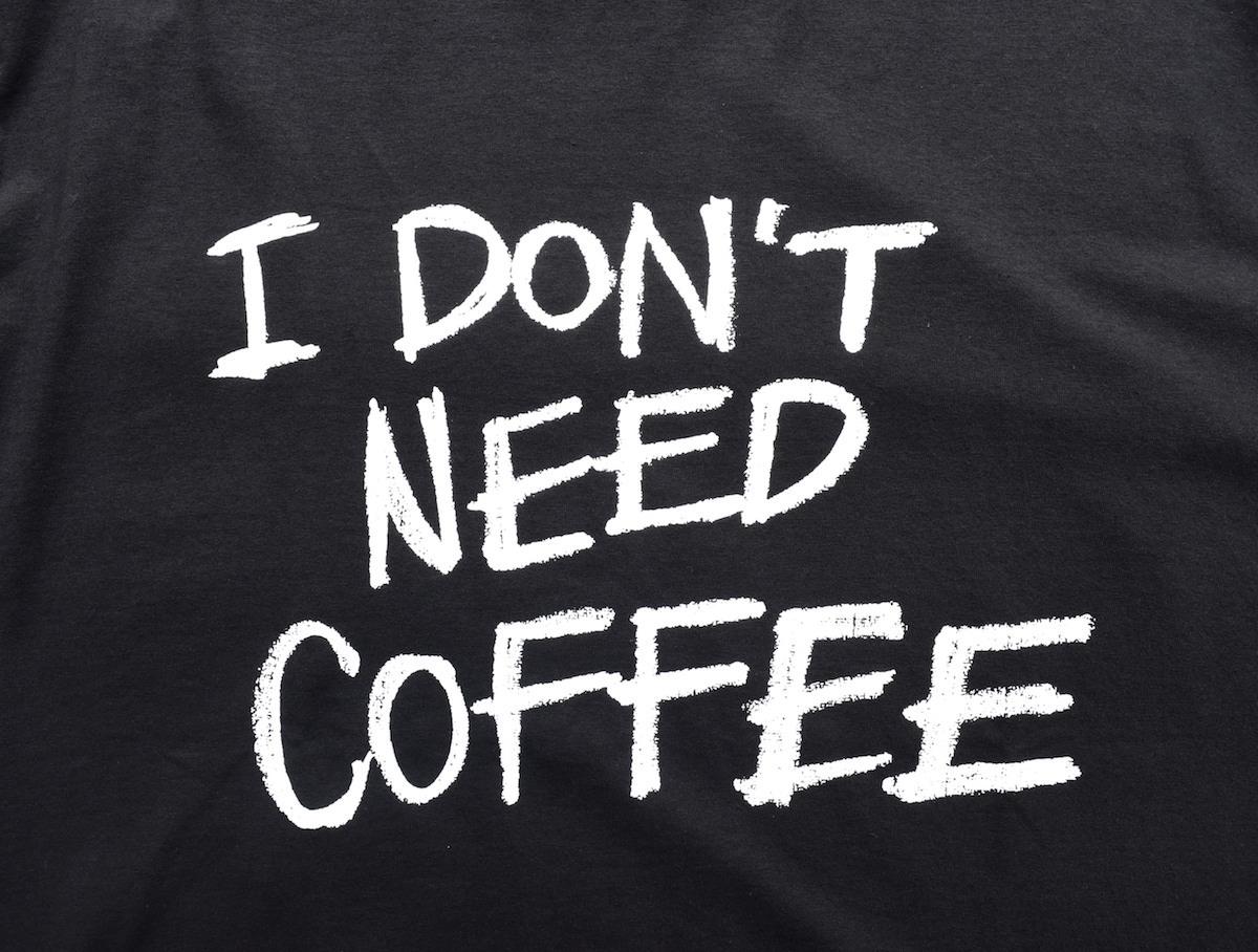 Elephant Coffee Club®︎ 「 I DON'T NEED COFFEE T-SHIRTS / BLACK 」