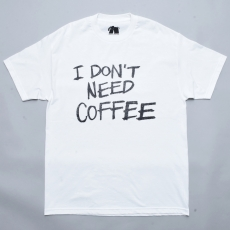 Elephant Coffee Club®︎ 「 I DON'T NEED COFFEE T-SHIRTS / WHITE 」